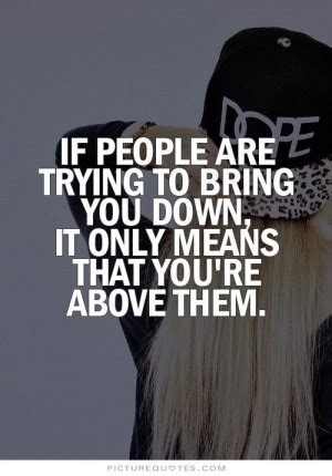 people bringing you down quote